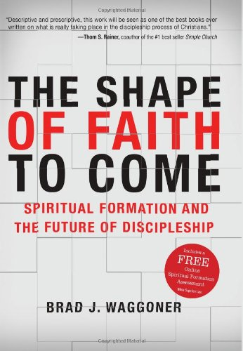 Shape of Faith to Come Spiritual Formation and the Future of Discipleship  2008 edition cover