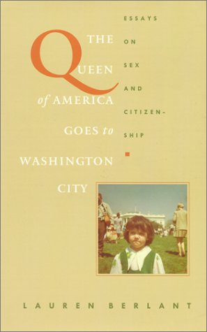 Queen of America Goes to Washington City Essays on Sex and Citizenship  1997 edition cover