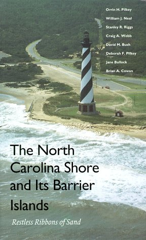 North Carolina Shore and Its Barrier Islands Restless Ribbons of Sand N/A 9780822322245 Front Cover