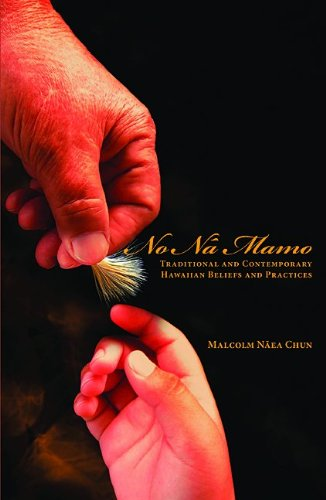 No Na Mamo Traditional and Contemporary Hawaiian Beliefs and Practices  2011 edition cover