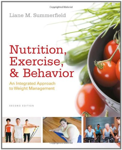 Nutrition, Exercise, and Behavior An Integrated Approach to Weight Management 2nd 2012 edition cover