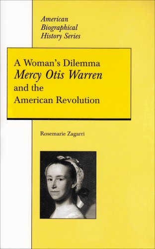 Woman's Dilemma Mercy Otis Warren and the American Revolution N/A edition cover