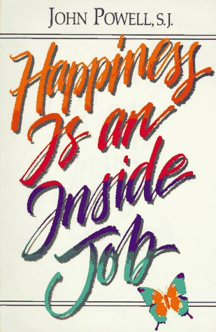 Happiness Is an Inside Job 1st (Reprint) 9780883473245 Front Cover