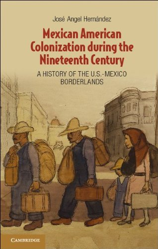 Mexican American Colonization During the Nineteenth Century A History of the U. S. Mexico Borderlands  2012 edition cover