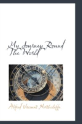 My Journey Round the World  N/A 9781113209245 Front Cover