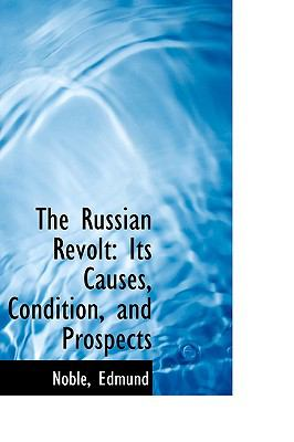 Russian Revolt : Its Causes, Condition, and Prospects N/A 9781113465245 Front Cover