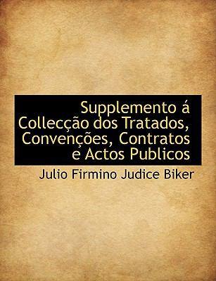 Supplemento � Collec��o Dos Tratados, Conven��es, Contratos E Actos Publicos  N/A 9781115250245 Front Cover