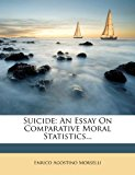 Suicide: An Essay on Comparative Moral Statistics...  0 edition cover