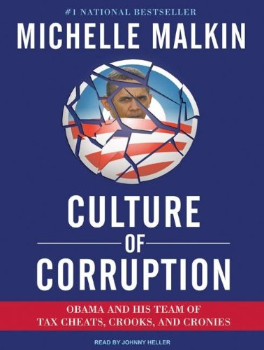 Culture of Corruption: Obama and His Team of Tax Cheats, Crooks, and Cronies, Library Edition  2009 9781400143245 Front Cover