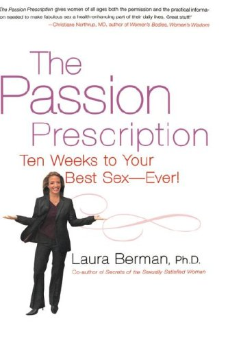 Passion Prescription Ten Weeks to Your Best Sex -- Ever!  2006 9781401302245 Front Cover