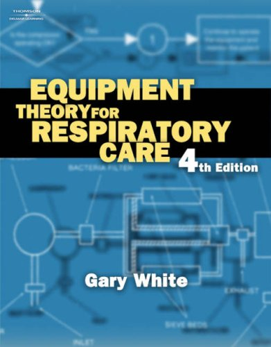 Equipment Theory for Respiratory Care  4th 2005 (Workbook) 9781401852245 Front Cover