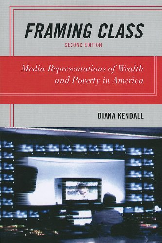Framing Class Media Representations of Wealth and Poverty in America 2nd 2011 edition cover