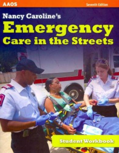 Nancy Caroline's Emergency Care in the Streets, Student Workbook  7th 2013 edition cover