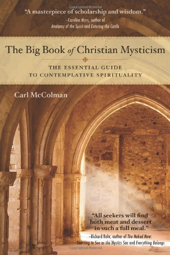 Big Book of Christian Mysticism The Essential Guide to Contemplative Spirituality N/A edition cover
