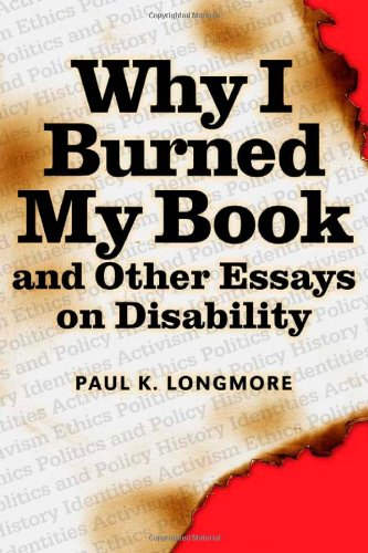 Why I Burned My Book and Other Essays on Disability   2003 edition cover