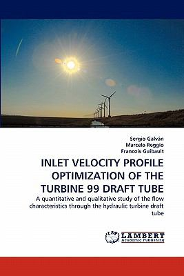Inlet Velocity Profile Optimization of the Turbine 99 Draft Tube  N/A 9783843359245 Front Cover