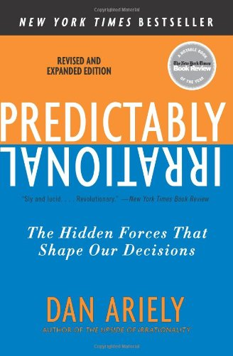 Predictably Irrational The Hidden Forces That Shape Our Decisions  2010 (Revised) 9780061353246 Front Cover