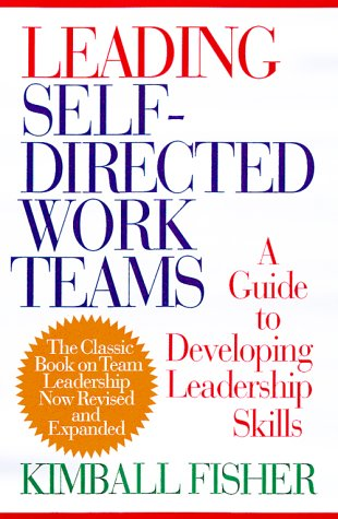 Leading Self-Directed Work Teams A Guide to Developing New Team Leadership Skills 2nd 2000 (Revised) edition cover