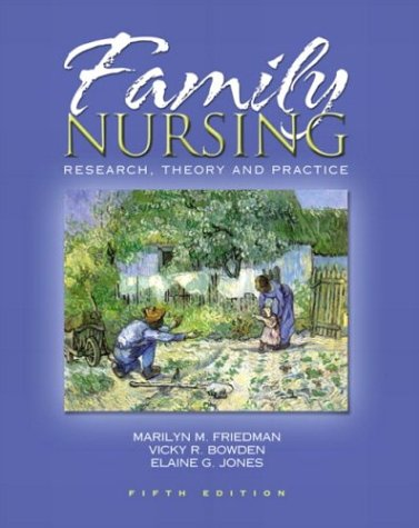 Family Nursing Research, Theory, and Practice 5th 2003 9780130608246 Front Cover