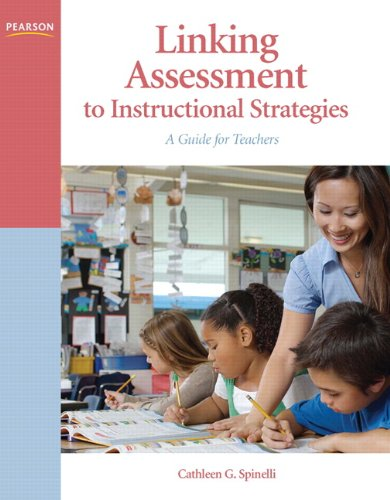 Linking Assessment to Instructional Strategies A Guide for Teachers  2011 edition cover