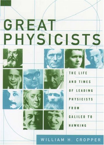 Great Physicists The Life and Times of Leading Physicists from Galileo to Hawking  2001 edition cover