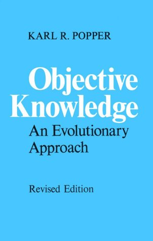 Objective Knowledge An Evolutionary Approach 2nd 1972 (Revised) edition cover
