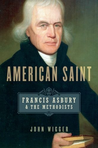 American Saint Francis Asbury and the Methodists  2012 edition cover