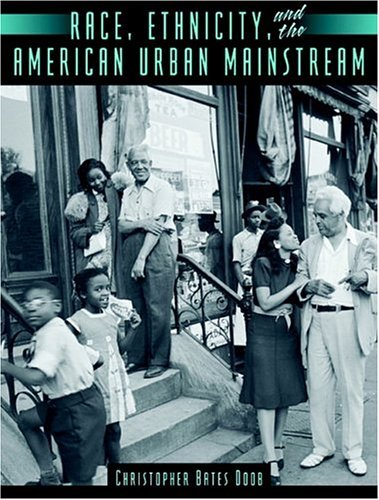 Race, Ethnicity, and the American Urban Mainstream   2005 edition cover