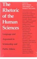 Rhetoric of the Human Sciences Language and Argument in Scholarship and Public Affairs  1987 9780299110246 Front Cover