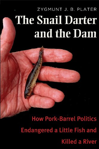 Snail Darter and the Dam How Pork-Barrel Politics Endangered a Little Fish and Killed a River  2013 edition cover