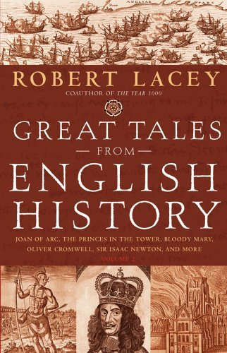 Great Tales from English History : Joan of Arc, the Princes in the Tower, Bloody Mary, Oliver Cromwell, Sir Isaac Newton and More  2004 edition cover