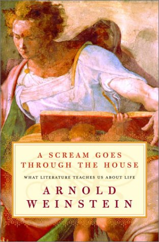 Scream Goes Through the House What Literature Teaches Us about Life  2003 9780375506246 Front Cover