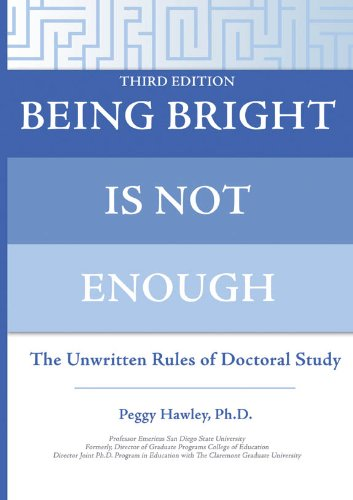 Being Bright Is Not Enough The Unwritten Rules of Doctoral Study 3rd 2010 9780398079246 Front Cover