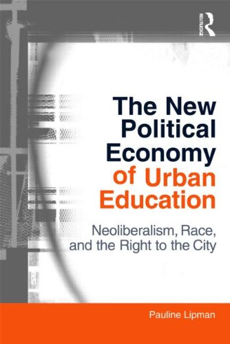 New Political Economy of Urban Education Neoliberalism, Race, and the Right to the City  2011 edition cover