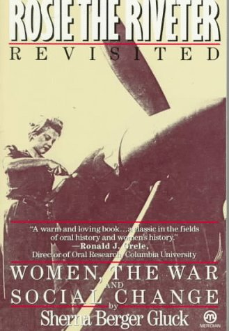 Rosie the Riveter Revisited Women, the War, and Social Change N/A edition cover