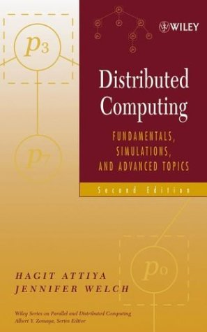 Distributed Computing Fundamentals, Simulations, and Advanced Topics 2nd 2004 (Revised) 9780471453246 Front Cover