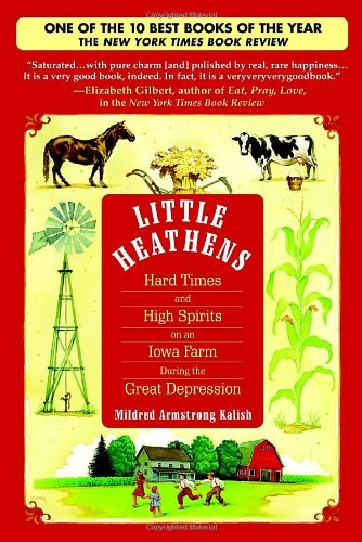 Little Heathens Hard Times and High Spirits on an Iowa Farm During the Great Depression N/A edition cover