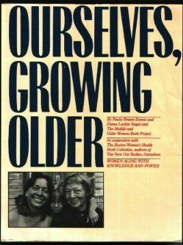 Ourselves Growing Older Women Aging with Knowledge and Power  1987 9780671644246 Front Cover