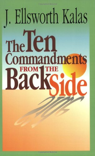 Ten Commandments from the Back Side  Student Manual, Study Guide, etc. edition cover
