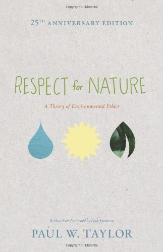 Respect for Nature A Theory of Environment Ethics 25th 2011 (Revised) 9780691150246 Front Cover