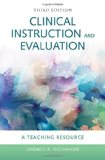 Clinical Instruction and Evaluation: a Teaching Resource  3rd 2015 (Revised) 9780763772246 Front Cover