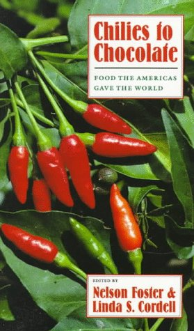 Chilies to Chocolate Food the Americas Gave the World N/A edition cover