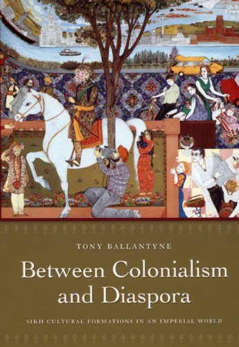 Between Colonialism and Diaspora Sikh Cultural Formations in an Imperial World  2006 edition cover