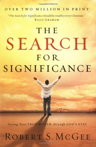 Search for Significance Seeing Your True Worth Through God's Eyes  2003 (Revised) 9780849944246 Front Cover