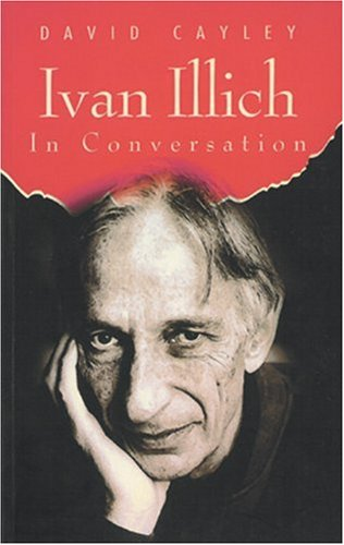 Ivan Illich in Conversation   1992 9780887845246 Front Cover