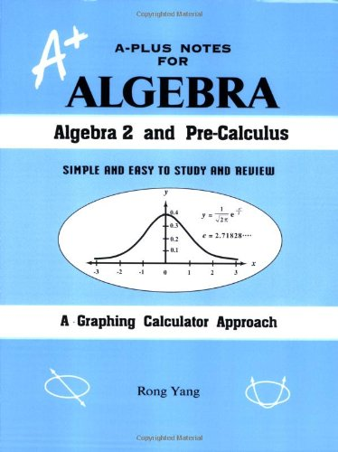 A-Plus Notes for Algebra : Algebra 2 and Pre-Calculus  2000 edition cover