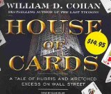 House of Cards: Promotional A Tale of Hubris and Wretched Excess on Wall Street  2010 (Unabridged) edition cover
