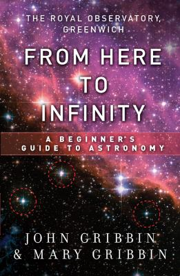 From Here to Infinity A Beginner's Guide to Astronomy N/A edition cover