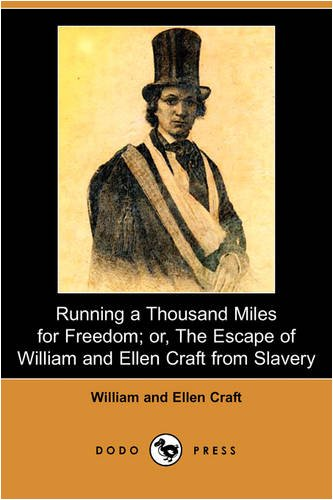 Running a Thousand Miles for Freedom; or, the Escape of William and Ellen Craft from Slavery  N/A edition cover