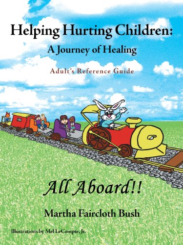 Helping Hurting Children: a Journey of Healing: Adult's Reference Guide  2013 edition cover